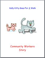 Kelly Kitty Goes For A Walk, Community workers story