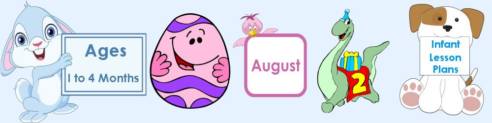 August Infant Lesson Plans 1 to 4 Months Old