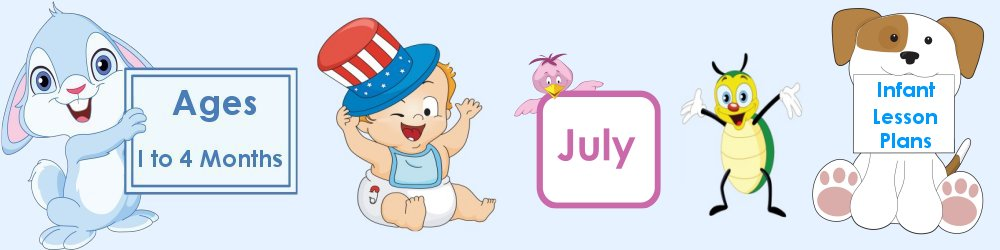 July Infant Lesson Plans 1 to 4 Months Old