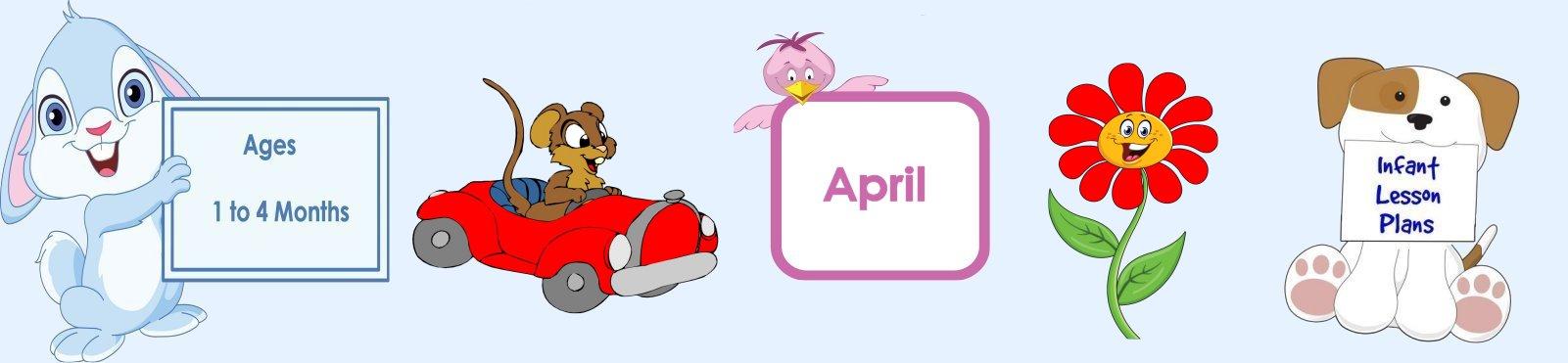 April Infant Lesson Plans 1 to 4 Months Old