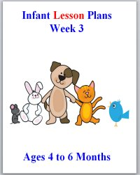 Infant theme based lesson plans for ages 4 to 6 months, week 3
