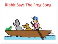 Ribbit says the frog song book
