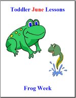 Toddler Lesson Plans – Week 3 – Frog Theme