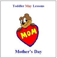 Toddler Lesson Plans for May – Week 2 – Mother's Day Theme