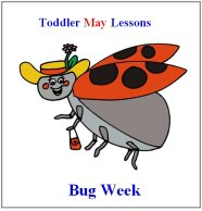Toddler Lesson Plans for May – Week 4 – Bug Theme