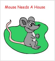 Mouse Needs A House Story, cute story for young children