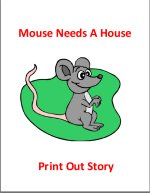 Mouse needs a house story