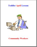 Toddler Lesson Plans for April – Week 4 – Community Workers Theme