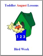 Toddler Lesson Plans for August – Week 1 – Bird Theme