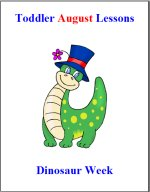 Toddler Lesson Plans for August – Week 4 – Dinosaur Theme
