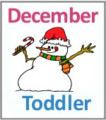 December Toddler ages 2.5 to 6 years