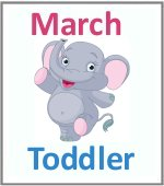 March Toddler ages 2.5 to 6 years
