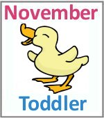 November Toddler ages 2.5 to 6 years