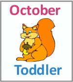 October Toddler ages 2.5 to 6 years