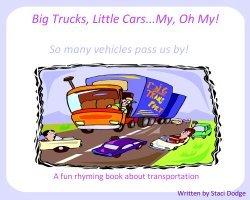 Big Trucks, Little Cars... My, oh My!